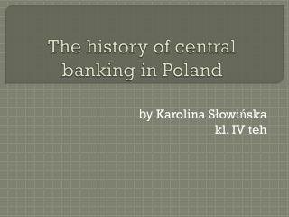 The history  of central banking  in  Poland