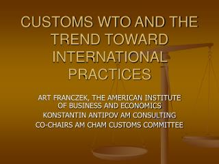 CUSTOMS WTO AND THE TREND TOWARD INTERNATIONAL PRACTICES