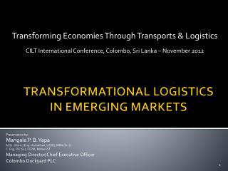TRANSFORMATIONAL LOGISTICS IN EMERGING MARKETS