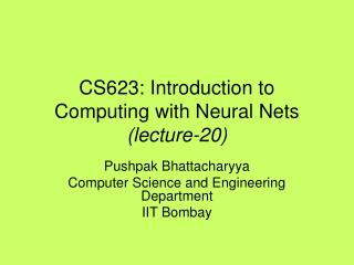 CS623: Introduction to Computing with Neural Nets (lecture-20)
