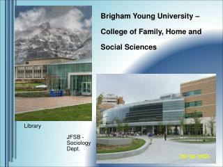 Brigham Young University –  College of Family, Home and  Social Sciences
