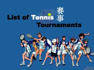 List of  Tennis                Tournaments