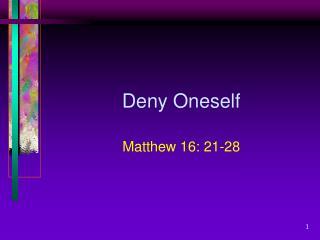 Deny Oneself