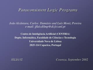 Paraconsistent Logic Programs