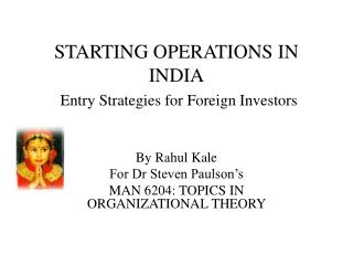 STARTING OPERATIONS IN INDIA  Entry Strategies for Foreign Investors