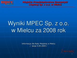 Wyniki MPEC Sp. z o.o.    w Mielcu za 2008 rok