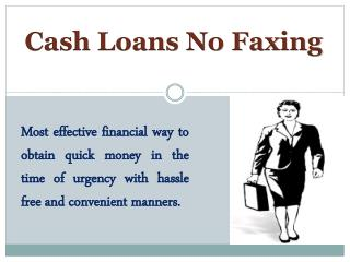 Cash Loans No Faxing Are Quick Fiscal Aid For Emergency