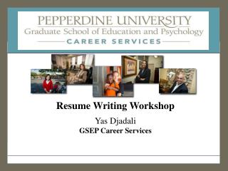 Resume Writing Workshop Yas Djadali GSEP Career Services