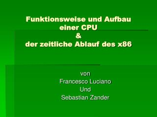 Funktionsweise und Aufbau  einer CPU & der zeitliche Ablauf des x86