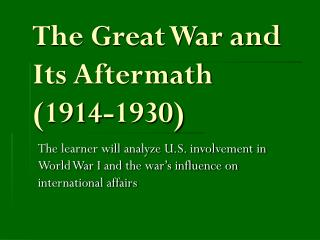 The Great War and Its Aftermath (1914-1930)