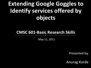 Extending Google Goggles to Identify services offered by  objects CMSC 601-Basic Research Skills