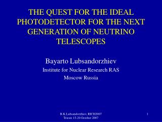 THE QUEST FOR THE IDEAL PHOTODETECTOR FOR THE NEXT GENERATION OF NEUTRINO TELESCOPES