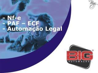 - Nf-e - PAF – ECF - Automação Legal
