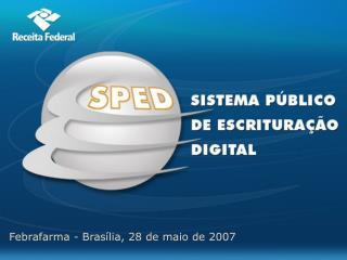 Febrafarma - Bras�lia, 28 de maio de 2007