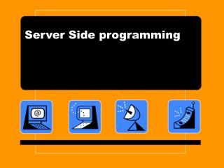 Server Side programming