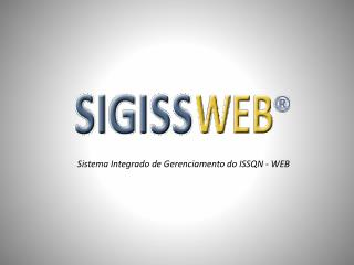 Sistema Integrado de Gerenciamento do ISSQN - WEB
