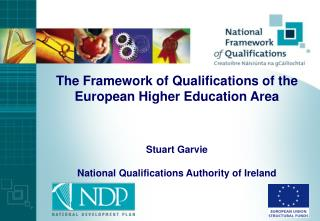 The Framework of Qualifications of the European Higher Education Area  Stuart Garvie