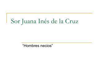 Sor Juana In s de la Cruz