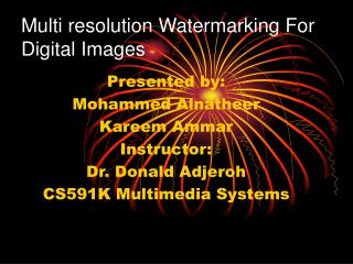 Multi resolution Watermarking For Digital Images