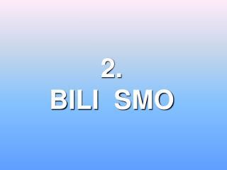 2.  BILI  SMO