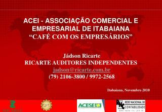 """ACEI - ASSOCIAÇÃO COMERCIAL E EMPRESARIAL DE ITABAIANA """"CAFÉ COM OS EMPRESÁRIOS"""""""