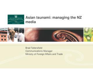 Asian tsunami: managing the NZ media