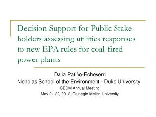 Dalia Pati�o-Echeverri Nicholas School of the Environment - Duke University CEDM Annual Meeting