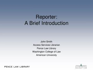 Reporter: A Brief Introduction