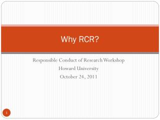 Why RCR?