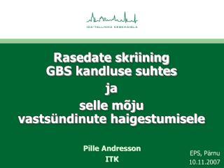 Rasedate skriining GBS kandluse suhtes  ja  selle mõju vastsündinute haigestumisele