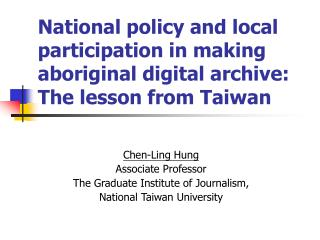 Chen-Ling Hung Associate Professor The Graduate Institute of Journalism,