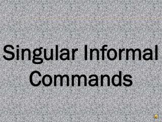 Singular Informal Commands