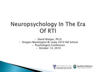 Neuropsychology In The Era Of RTI