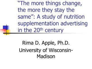 Rima D. Apple, Ph.D. University of Wisconsin-Madison