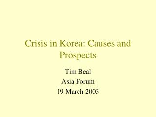 Crisis in Korea: Causes and Prospects
