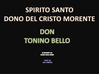 SPIRITO SANTO DONO DEL CRISTO MORENTE