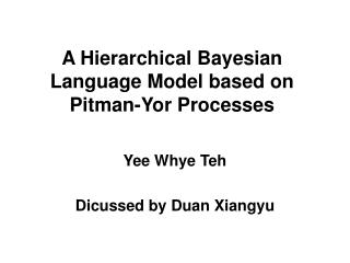 A Hierarchical Bayesian Language Model based on Pitman-Yor Processes