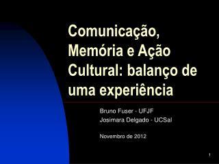 Comunicação, Memória e Ação Cultural: balanço de uma experiência
