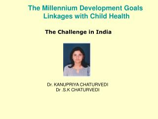 The Millennium Development Goals  Linkages with Child Health