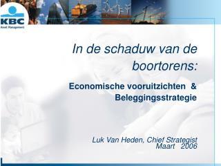 In de schaduw van de boortorens: Economische vooruitzichten  & Beleggingsstrategie