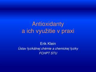 Antioxidanty  aich využitie v praxi