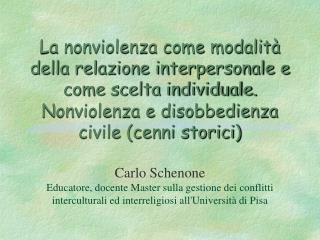 Nonviolenze Carlo Schenone carlo@schenone