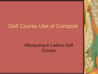 Golf Course Use of Compost