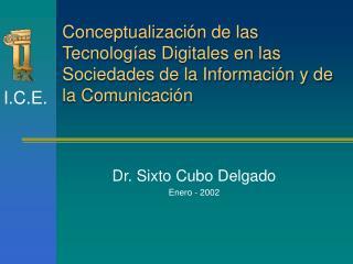 Dr. Sixto Cubo Delgado Enero - 2002