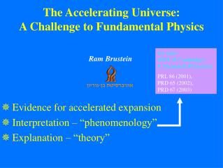 "Evidence for accelerated expansion Interpretation – ""phenomenology"" Explanation – ""theory"""