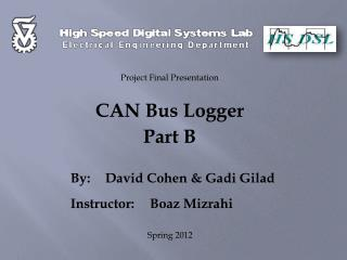 By:	David Cohen & Gadi Gilad Instructor: 	   Boaz Mizrahi