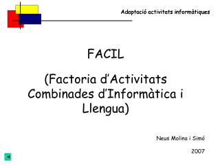 FACIL (Factoria d'Activitats Combinades d'Informàtica i Llengua)