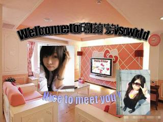 Welcome to  Miu's  world