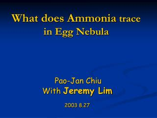 What does Ammonia  trace in Egg Nebula