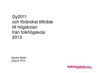 Gy2011  och förändrat tillträde  till högskolan  från folkhögskola 2013